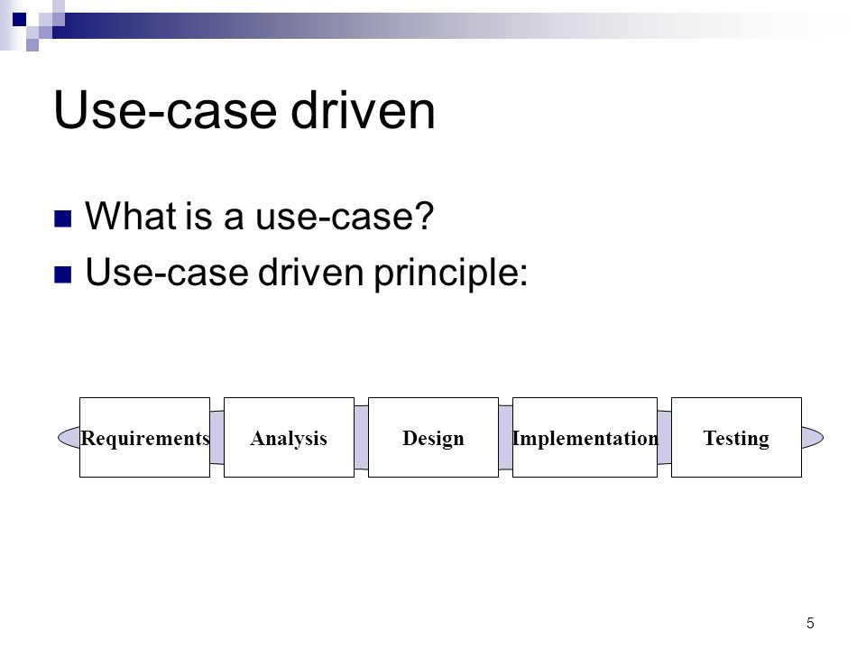 Use-case driven What is a use-case.