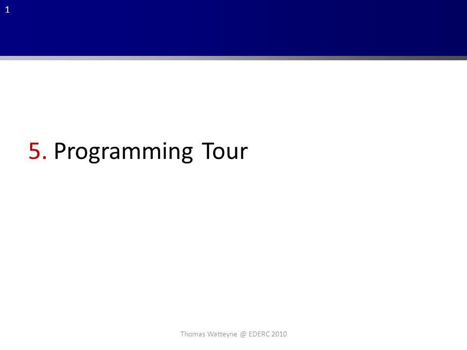 1 Thomas Watteyne @ EDERC 2010 5. Programming Tour