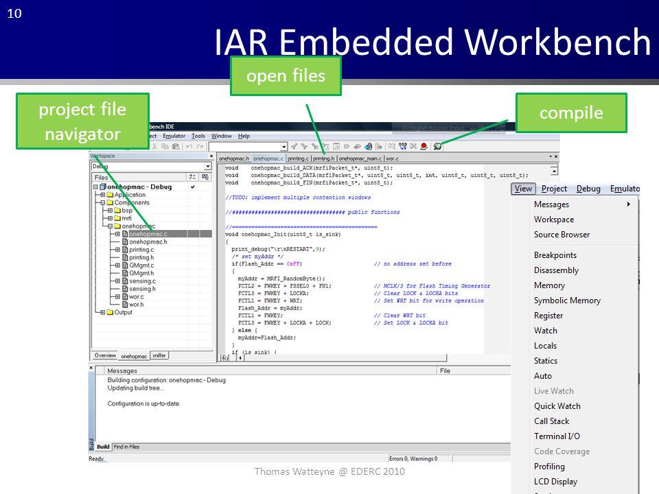 10 IAR Embedded Workbench project file navigator compile open files Thomas Watteyne @ EDERC 2010