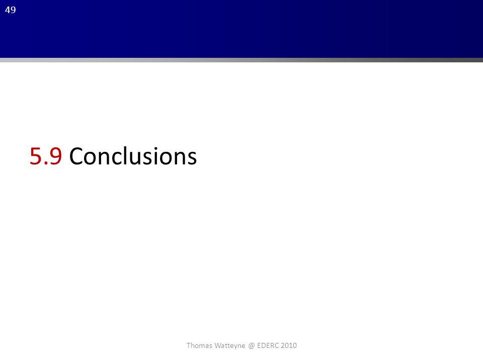 49 Thomas Watteyne @ EDERC 2010 5.9 Conclusions