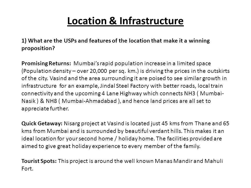 Location & Infrastructure 1) What are the USPs and features of the location that make it a winning proposition.