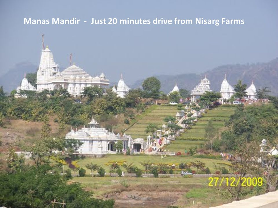 Manas Mandir - Just 20 minutes drive from Nisarg Farms