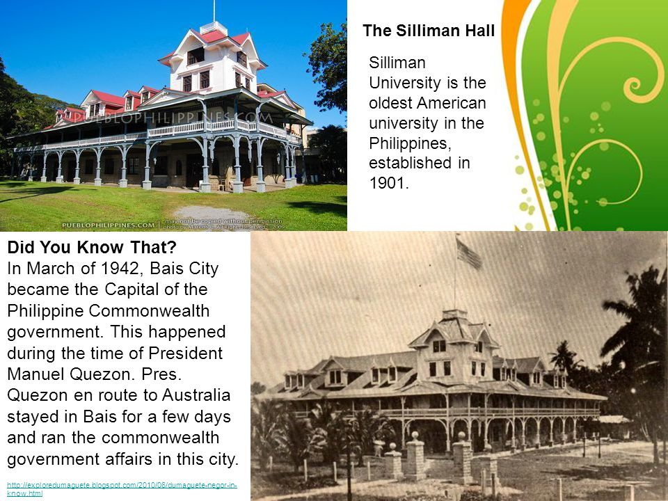 Free Powerpoint Templates Page 22 The Silliman Hall Silliman University is the oldest American university in the Philippines, established in 1901. Did