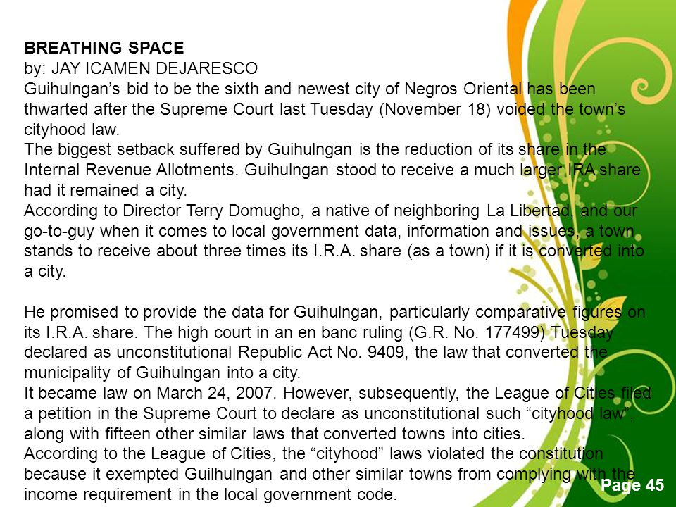 Free Powerpoint Templates Page 45 BREATHING SPACE by: JAY ICAMEN DEJARESCO Guihulngan's bid to be the sixth and newest city of Negros Oriental has bee