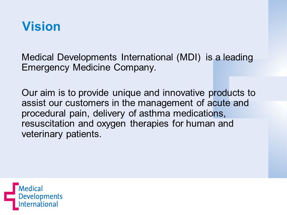 Vision Medical Developments International (MDI) is a leading Emergency Medicine Company.