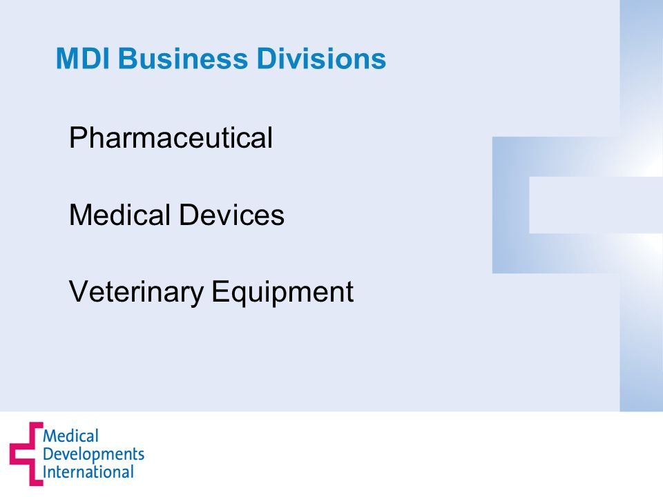 MDI Business Divisions Pharmaceutical Medical Devices Veterinary Equipment