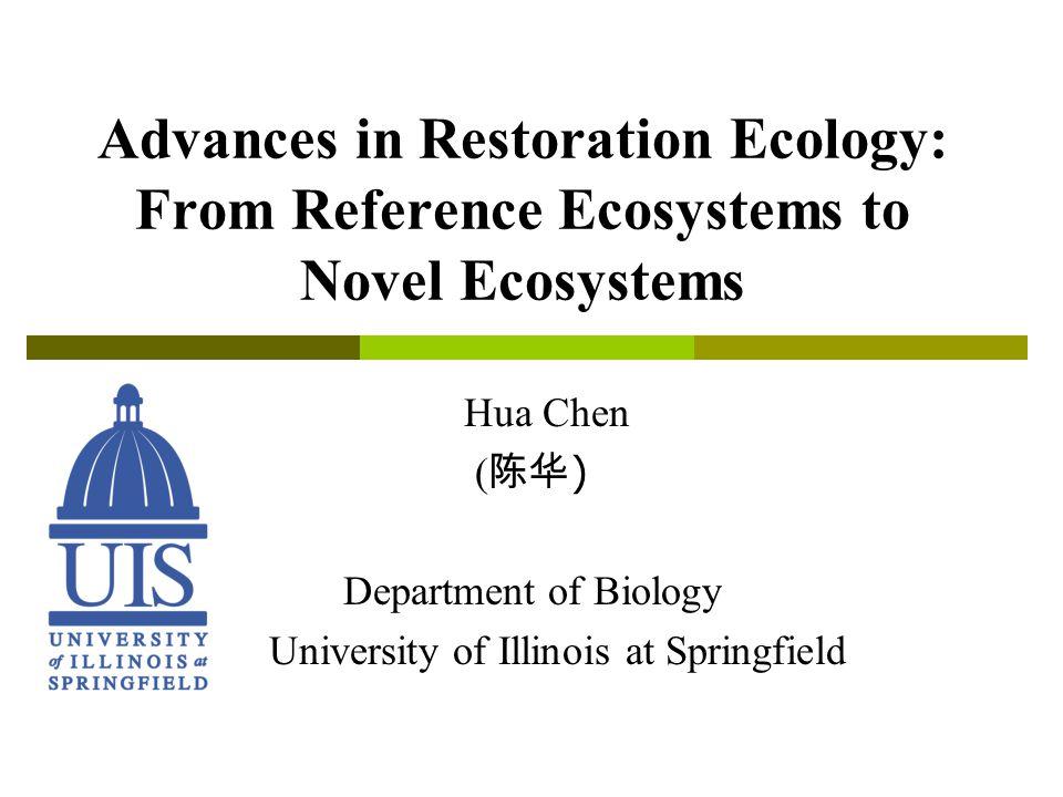 Restoration Ecology ( 恢复生态学 )  A young field.