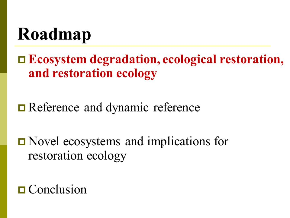 Ecosystem Degradation  Ecosystems have been degraded, damaged, transformed or entirely destroyed as the direct or indirect result of human activities.