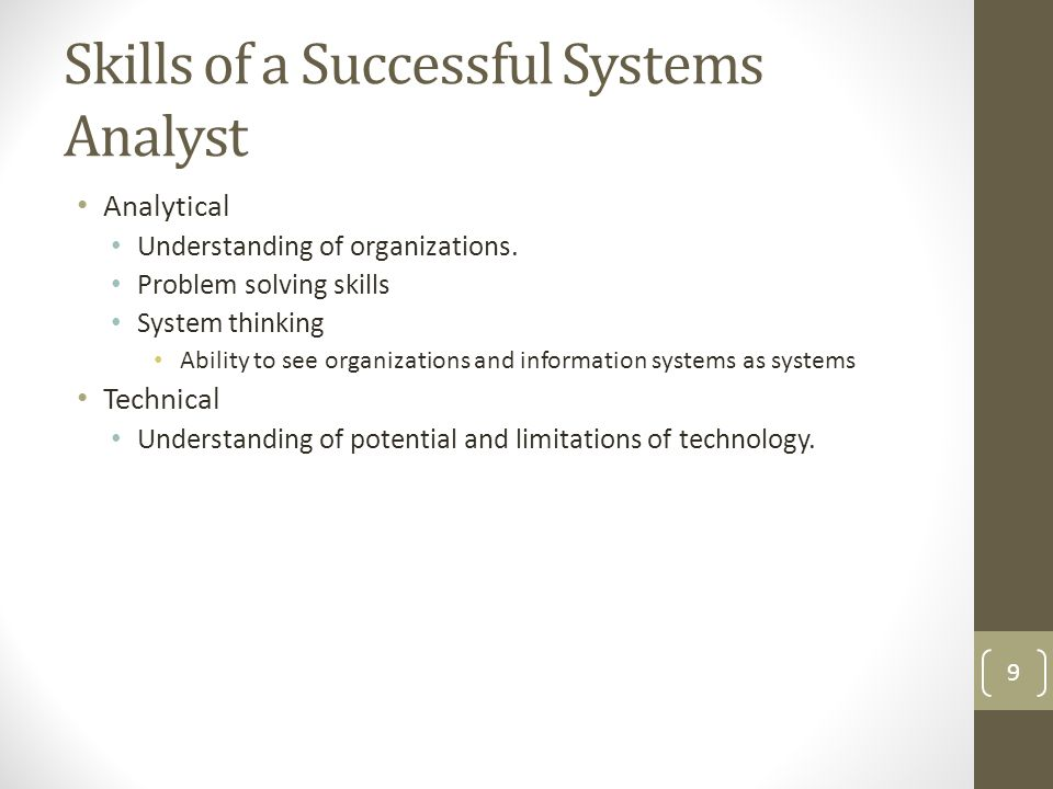 Skills of a Successful Systems Analyst Analytical Understanding of organizations.