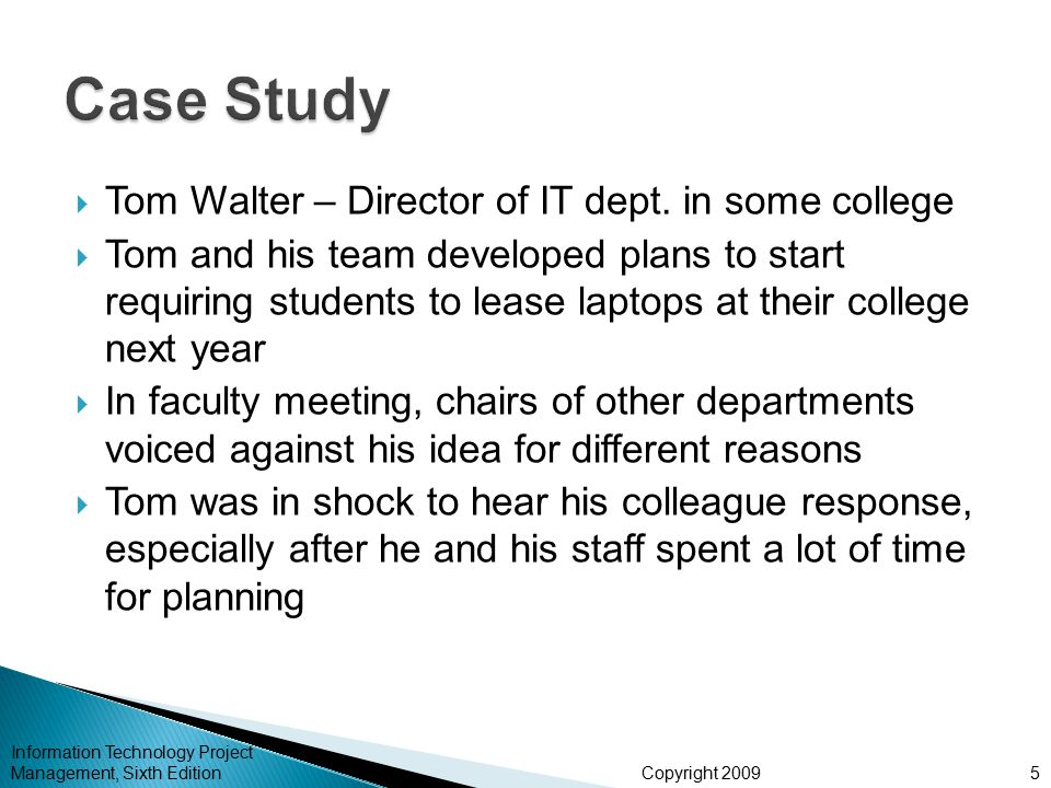 Copyright 2009  Tom Walter – Director of IT dept. in some college  Tom and his team developed plans to start requiring students to lease laptops at