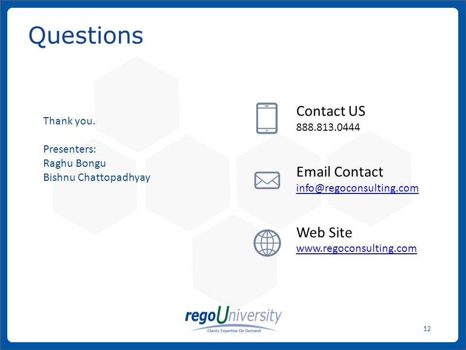 www.regoconsulting.comPhone: 1-888-813-0444 12 Questions Contact US 888.813.0444 Email Contact info@regoconsulting.com Web Site www.regoconsulting.com