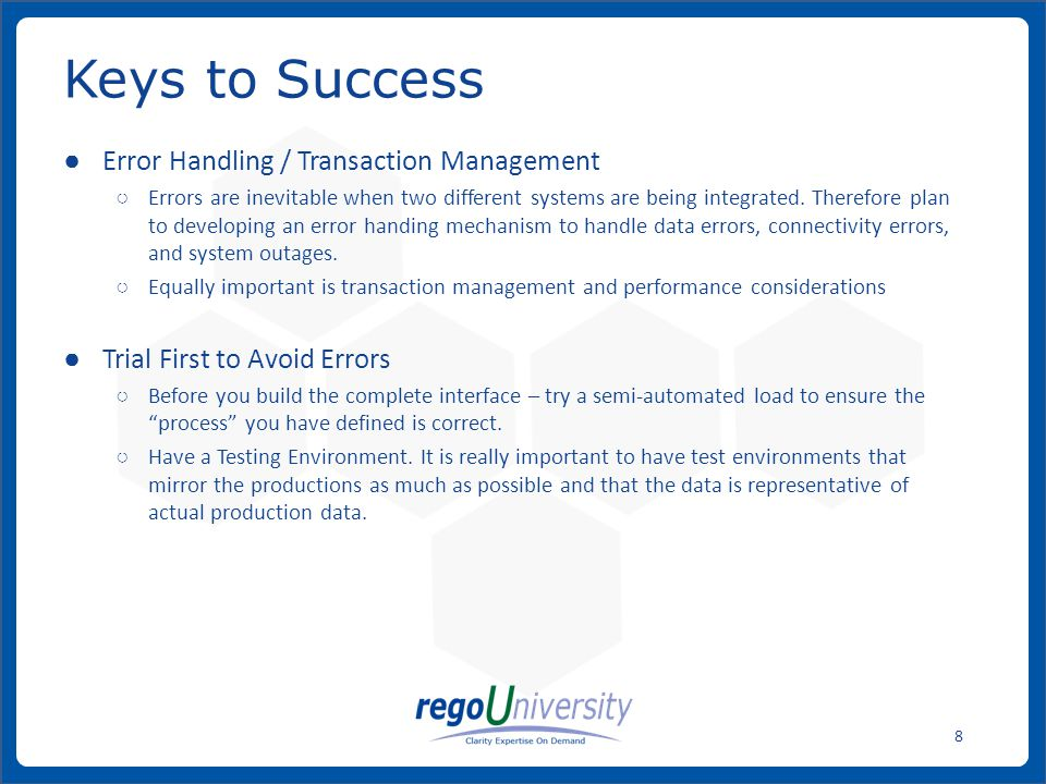 www.regoconsulting.comPhone: 1-888-813-0444 8 ● Error Handling / Transaction Management ○ Errors are inevitable when two different systems are being i