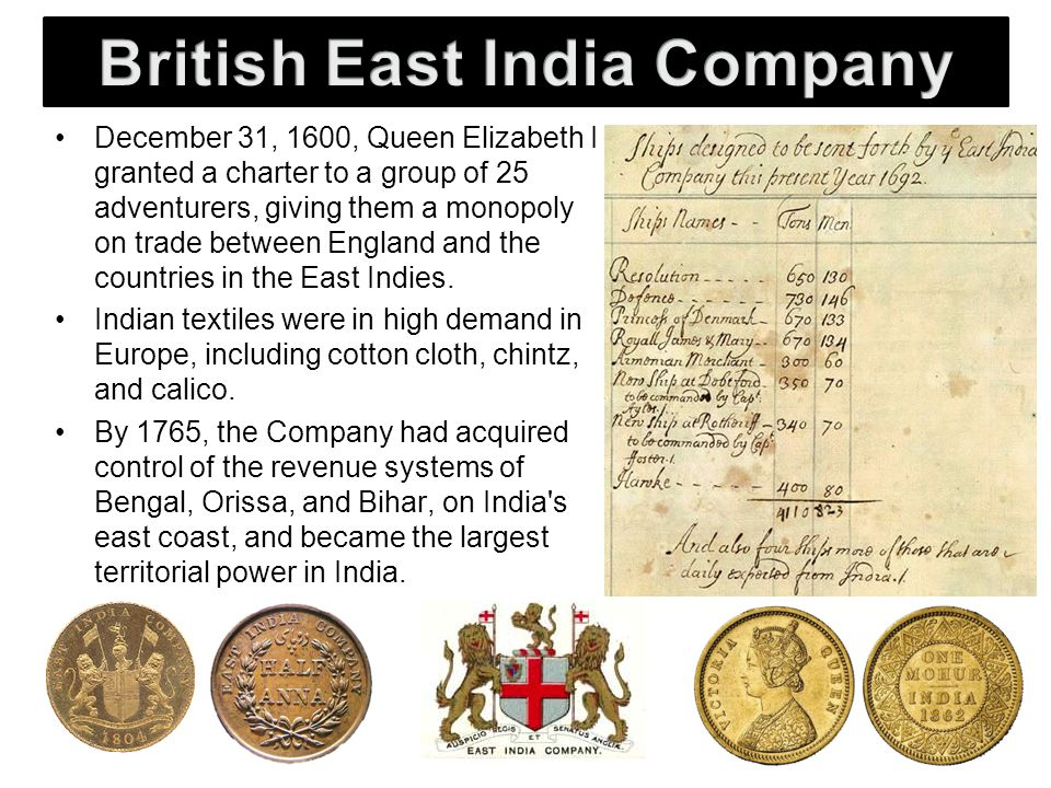 December 31, 1600, Queen Elizabeth I granted a charter to a group of 25 adventurers, giving them a monopoly on trade between England and the countries in the East Indies.
