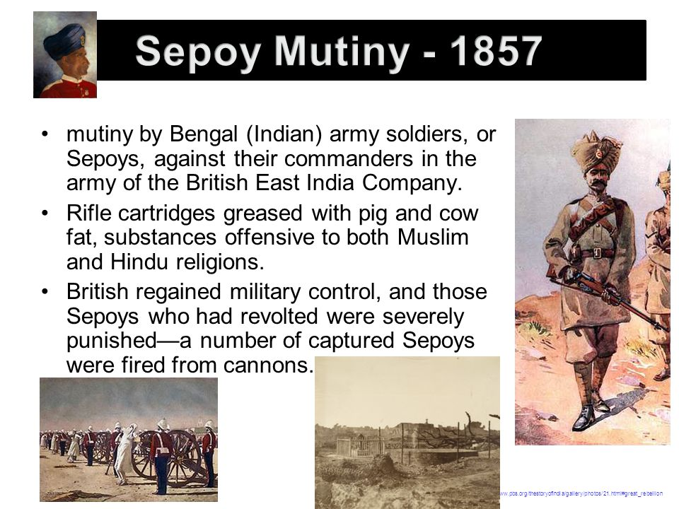 mutiny by Bengal (Indian) army soldiers, or Sepoys, against their commanders in the army of the British East India Company.