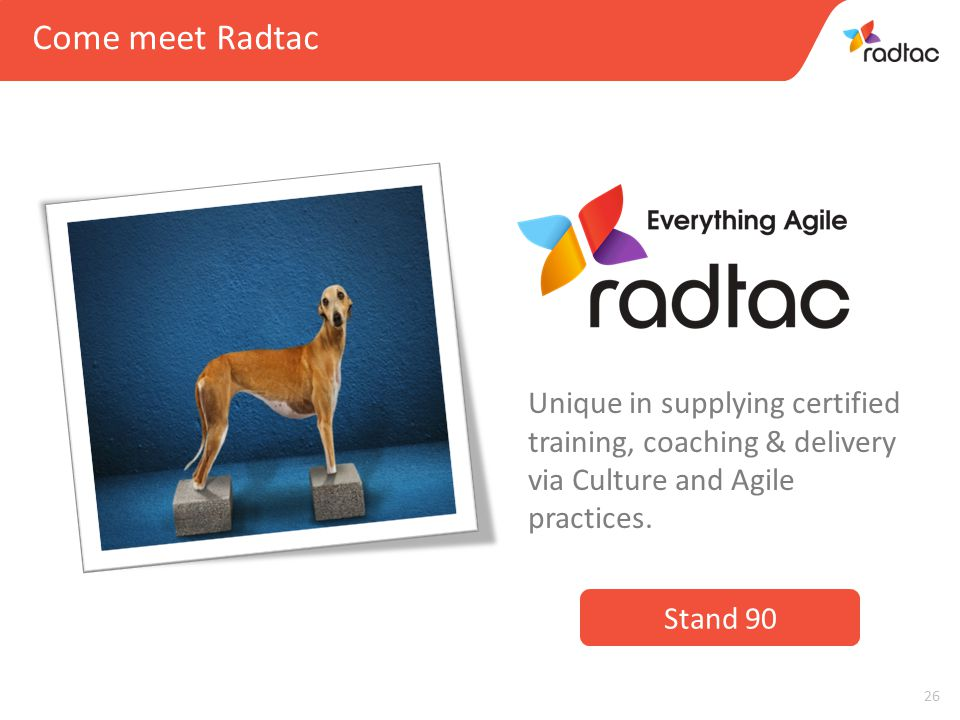 26 Unique in supplying certified training, coaching & delivery via Culture and Agile practices.