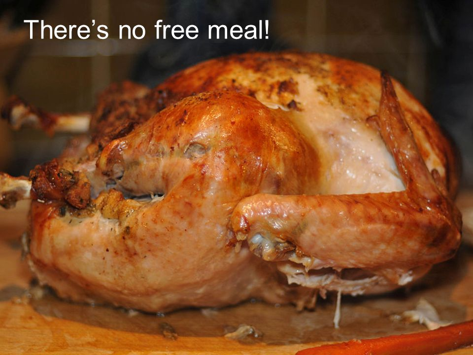 There's no free meal!