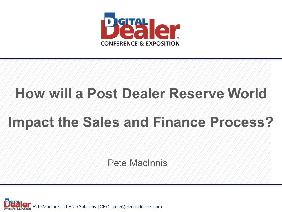 Pete MacInnis | eLEND Solutions | CEO | pete@elendsolutions.com 12  90% of dealers agreed that a quick, efficient sales/financing process leads to greater customer satisfaction and results in higher CSI scores.