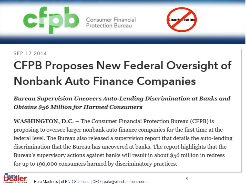 6 CFPB to Hold Auto Lenders Accountable for Illegal Discriminatory Markup CFPB examiners found that these indirect auto lenders had discretionary pricing policies that resulted in discrimination against African-American, Hispanic, and Asian and Pacific Islander borrowers.