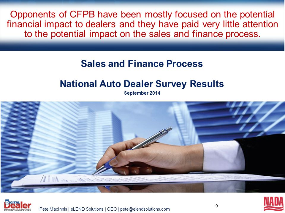 Pete MacInnis | eLEND Solutions | CEO | pete@elendsolutions.com 10 Sales and Finance Process National Auto Dealer Survey Results  80% of Dealers responded that their current sales/finance process takes 2 hours or longer.