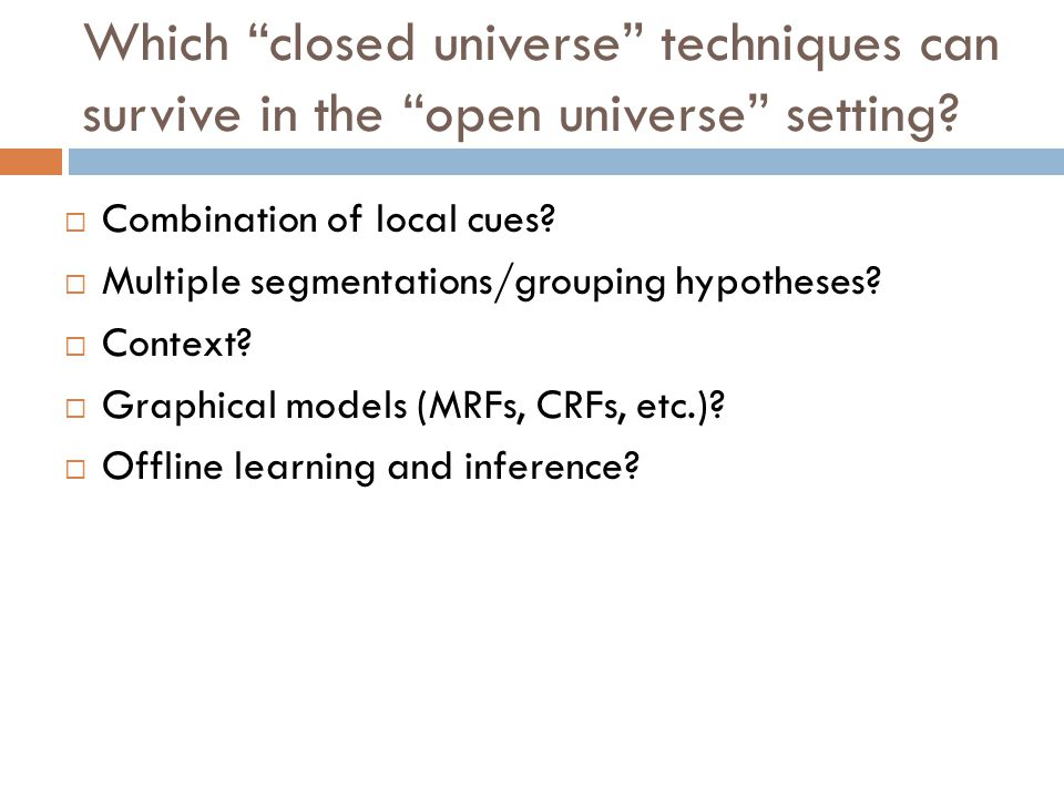  Combination of local cues.  Multiple segmentations/grouping hypotheses.