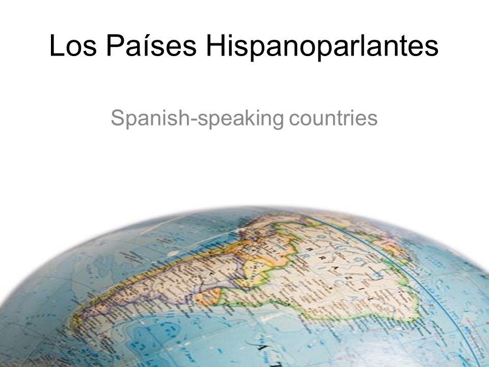 Los Países Hispanoparlantes Spanish-speaking countries