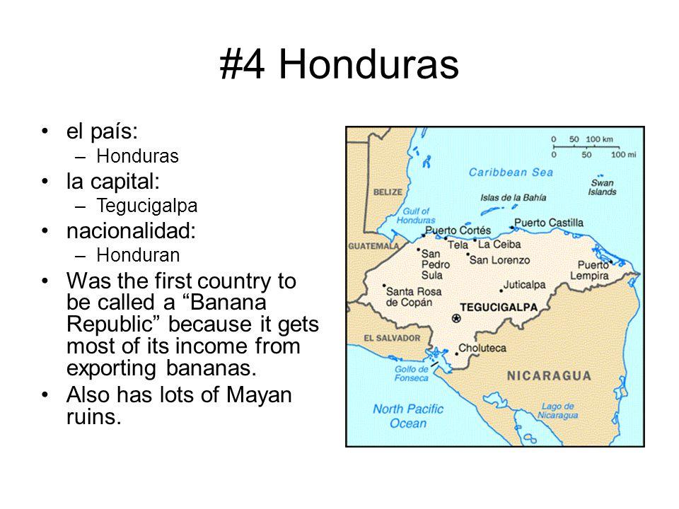 """#4 Honduras el país: –Honduras la capital: –Tegucigalpa nacionalidad: –Honduran Was the first country to be called a """"Banana Republic"""" because it gets"""