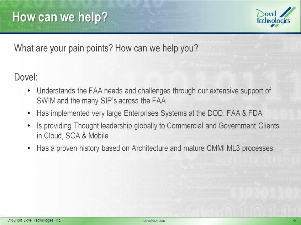 Copyright Dovel Technologies, Inc. doveltech.com How can we help.