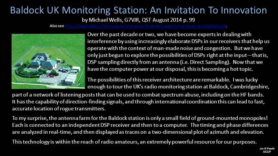 Baldock UK Monitoring Station: An Invitation To Innovation by Michael Wells, G7VJR, QST August 2014 p. 99 Also see http://stakeholders.ofcom.org.uk/bi