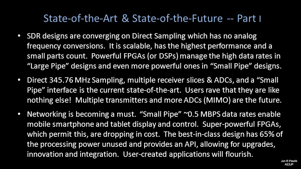 State-of-the-Art & State-of-the-Future -- Part I SDR designs are converging on Direct Sampling which has no analog frequency conversions. It is scalab