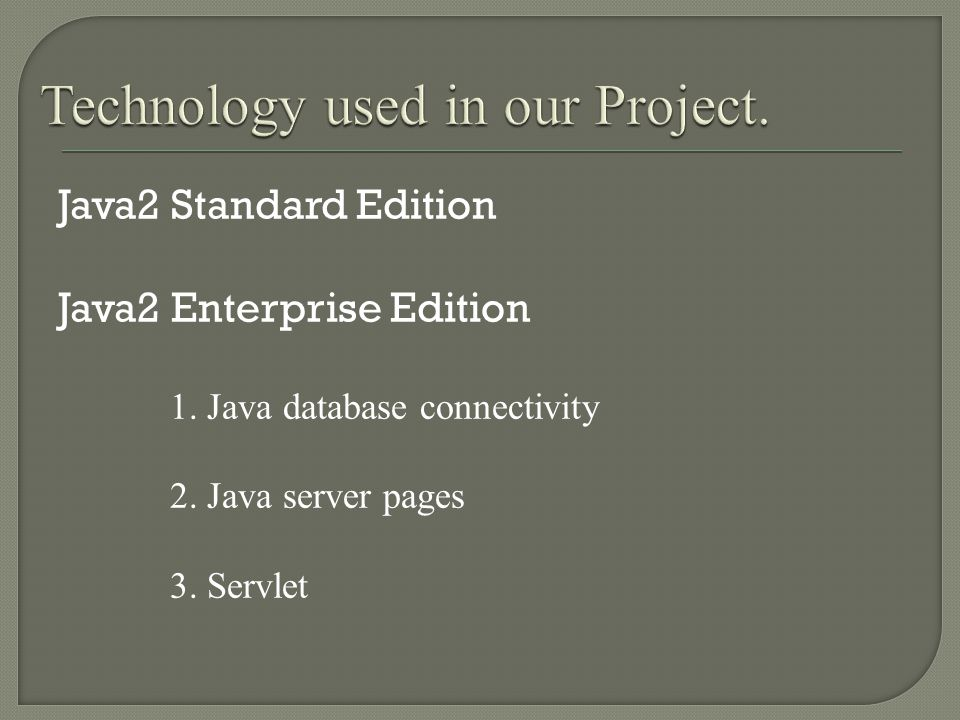 Java2 Standard Edition Java2 Enterprise Edition 1.