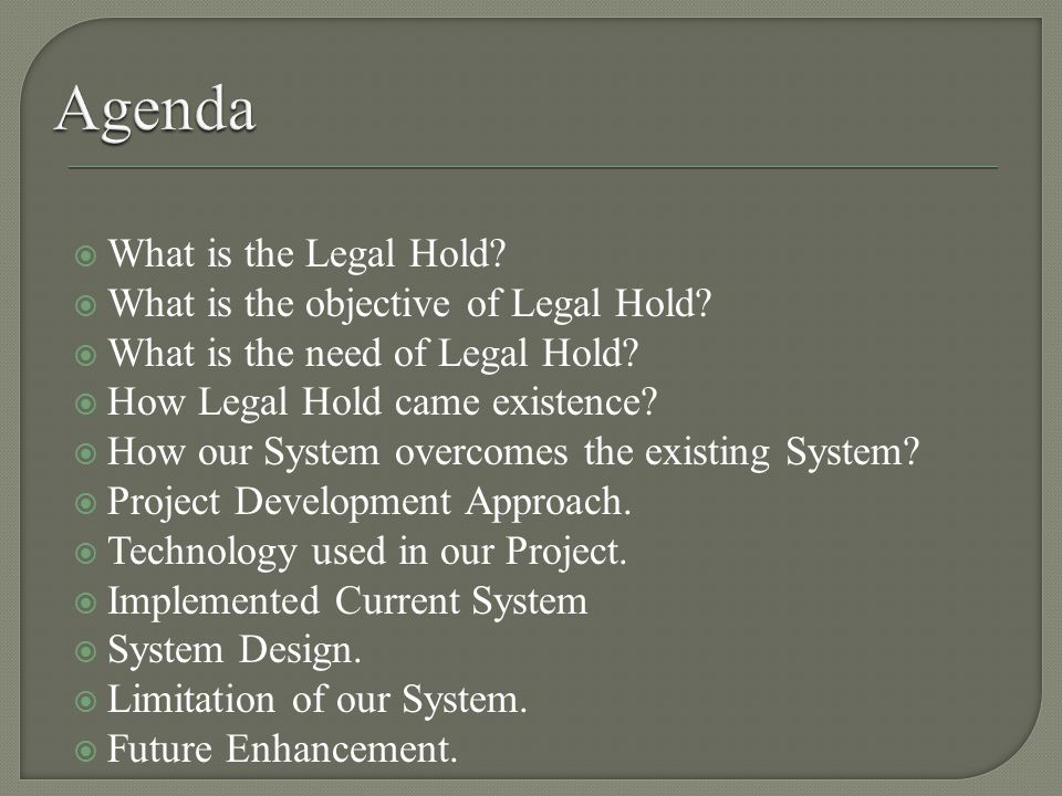  What is the Legal Hold.  What is the objective of Legal Hold.