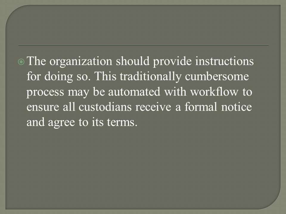  The organization should provide instructions for doing so.