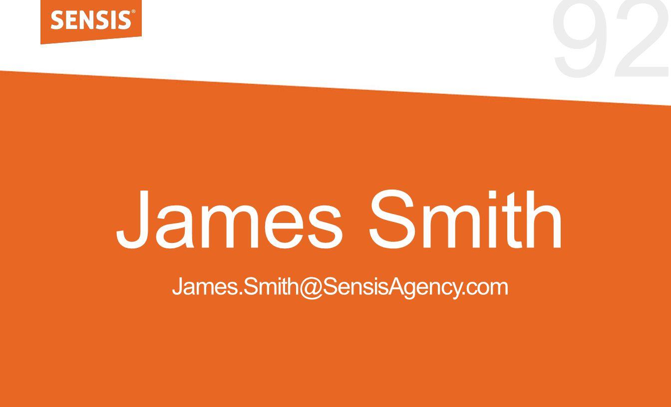 92 James Smith James.Smith@SensisAgency.com