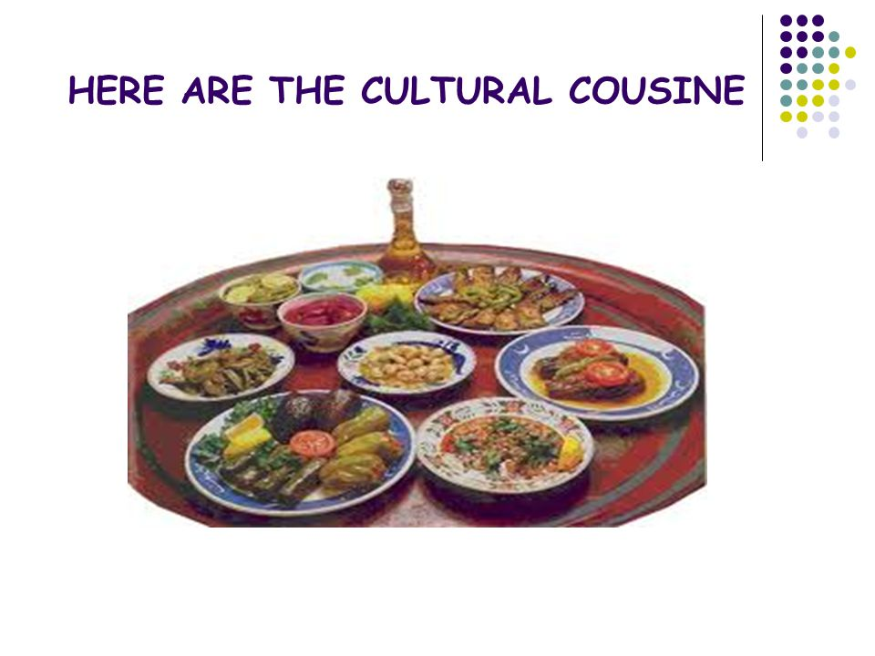HERE ARE THE CULTURAL COUSINE