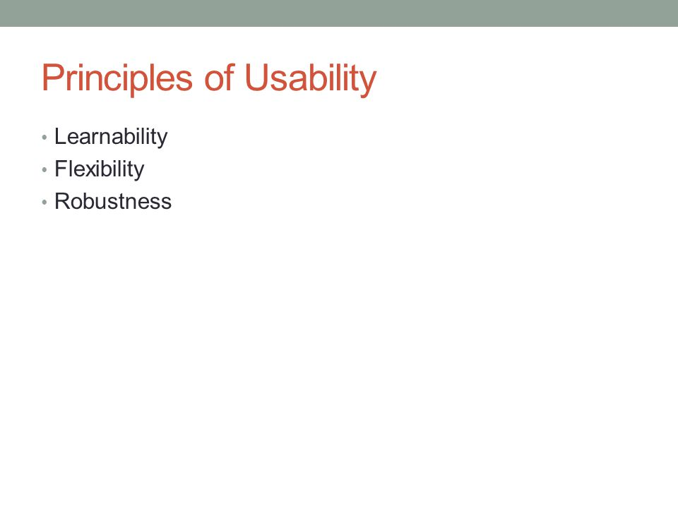 Principles of Usability Learnability Flexibility Robustness