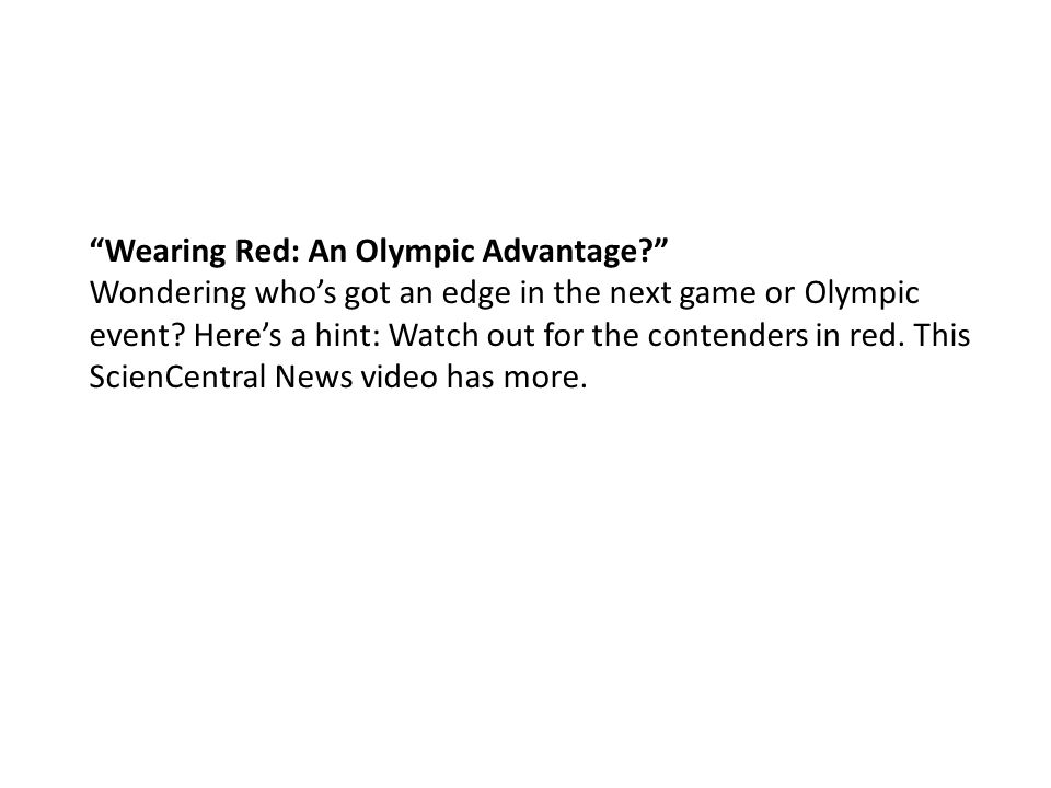 Wearing Red: An Olympic Advantage? Wondering who's got an edge in the next game or Olympic event.