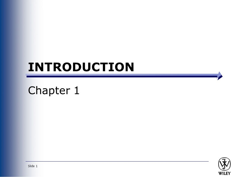 Slide 1 INTRODUCTION Chapter 1