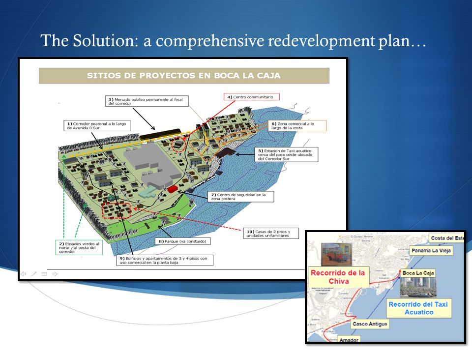  The Solution: a comprehensive redevelopment plan…