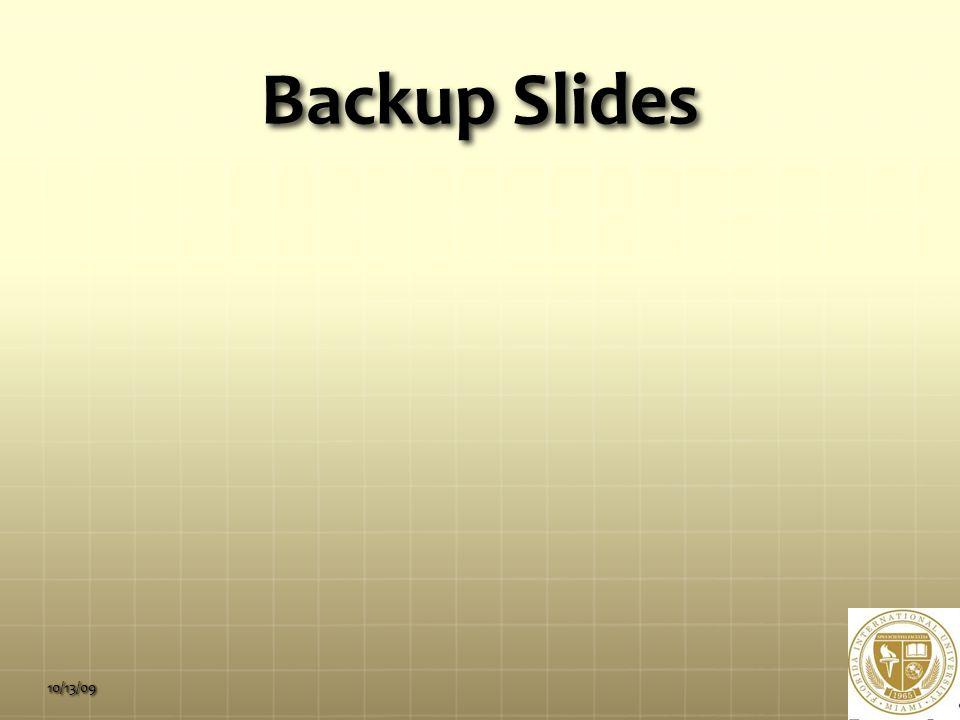 Backup Slides 10/13/09
