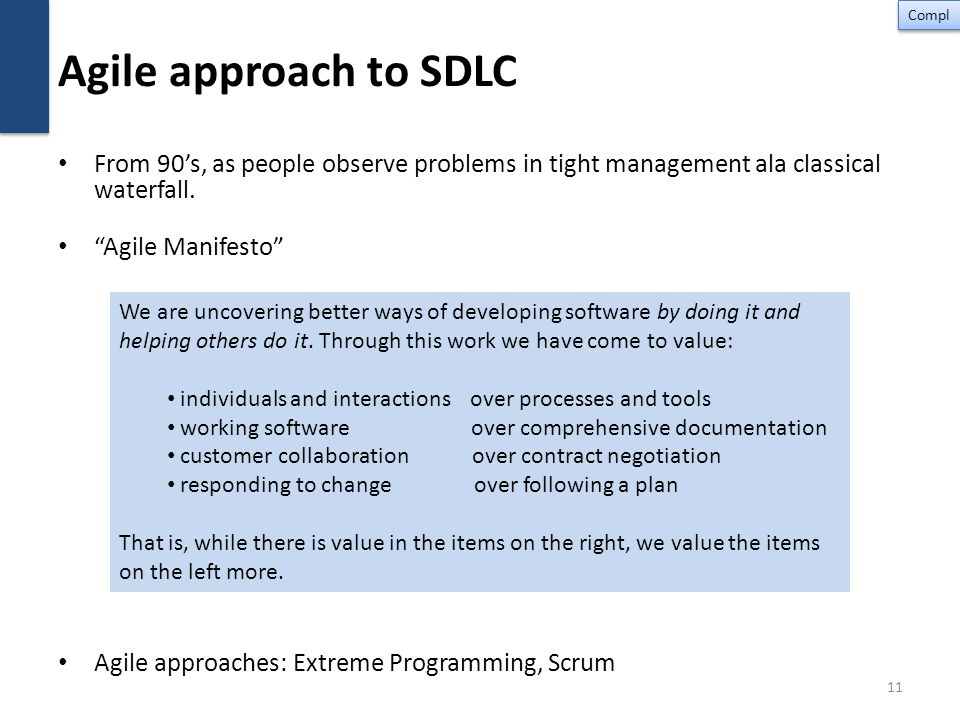 Agile approach to SDLC From 90's, as people observe problems in tight management ala classical waterfall.