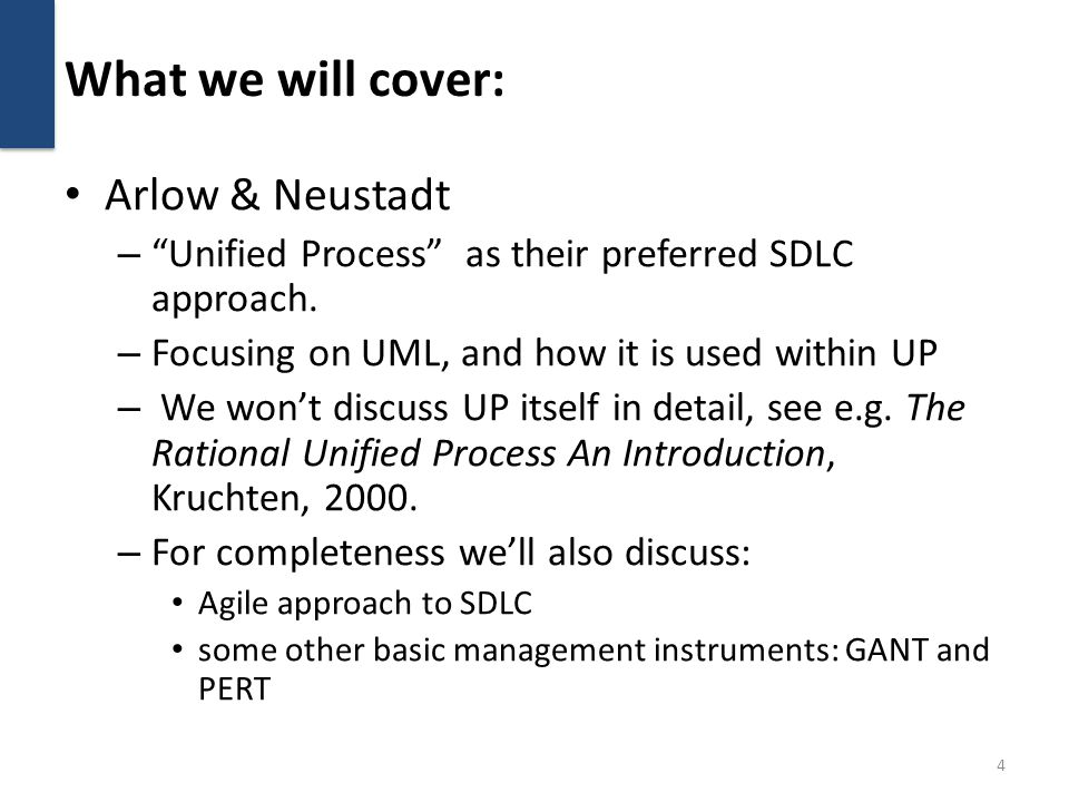 What we will cover: Arlow & Neustadt – Unified Process as their preferred SDLC approach.