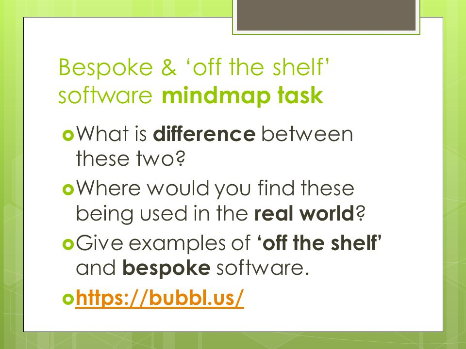 Bespoke & 'off the shelf' software mindmap task  What is difference between these two?  Where would you find these being used in the real world ? 