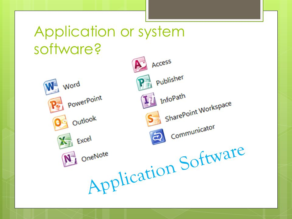 Application or system software? Application Software