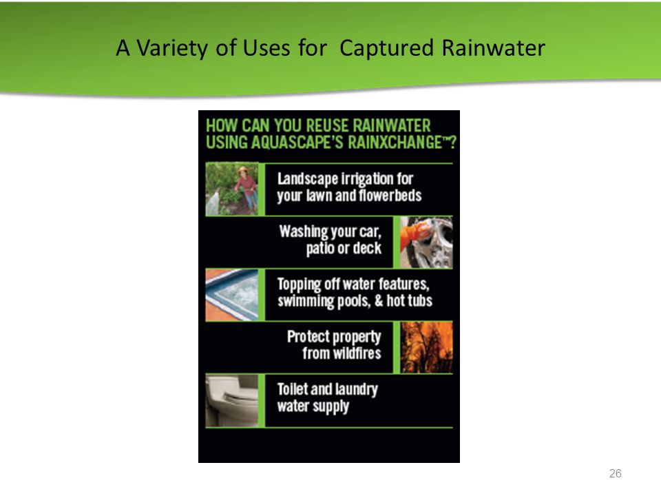 A Variety of Uses for Captured Rainwater 26