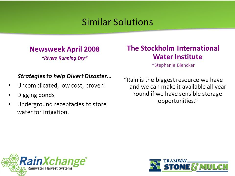 Similar Solutions Newsweek April 2008 Rivers Running Dry Strategies to help Divert Disaster… Uncomplicated, low cost, proven.
