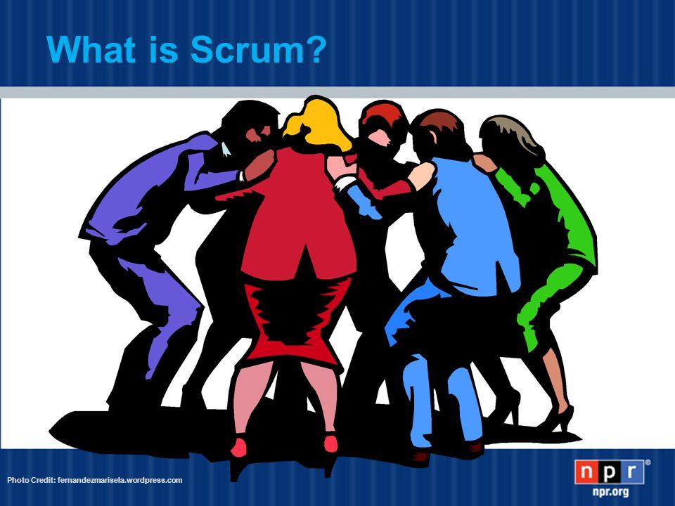 What is Scrum Photo Credit: fernandezmarisela.wordpress.com