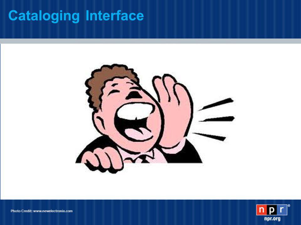 Photo Credit: www.newelectronix.com Cataloging Interface