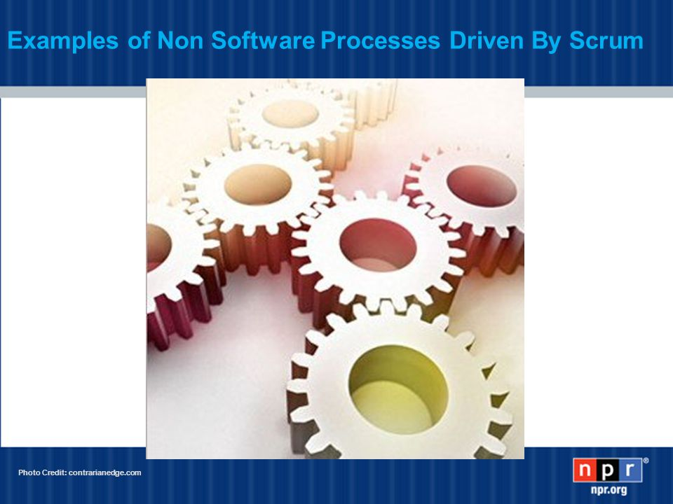 Examples of Non Software Processes Driven By Scrum Photo Credit: contrarianedge.com