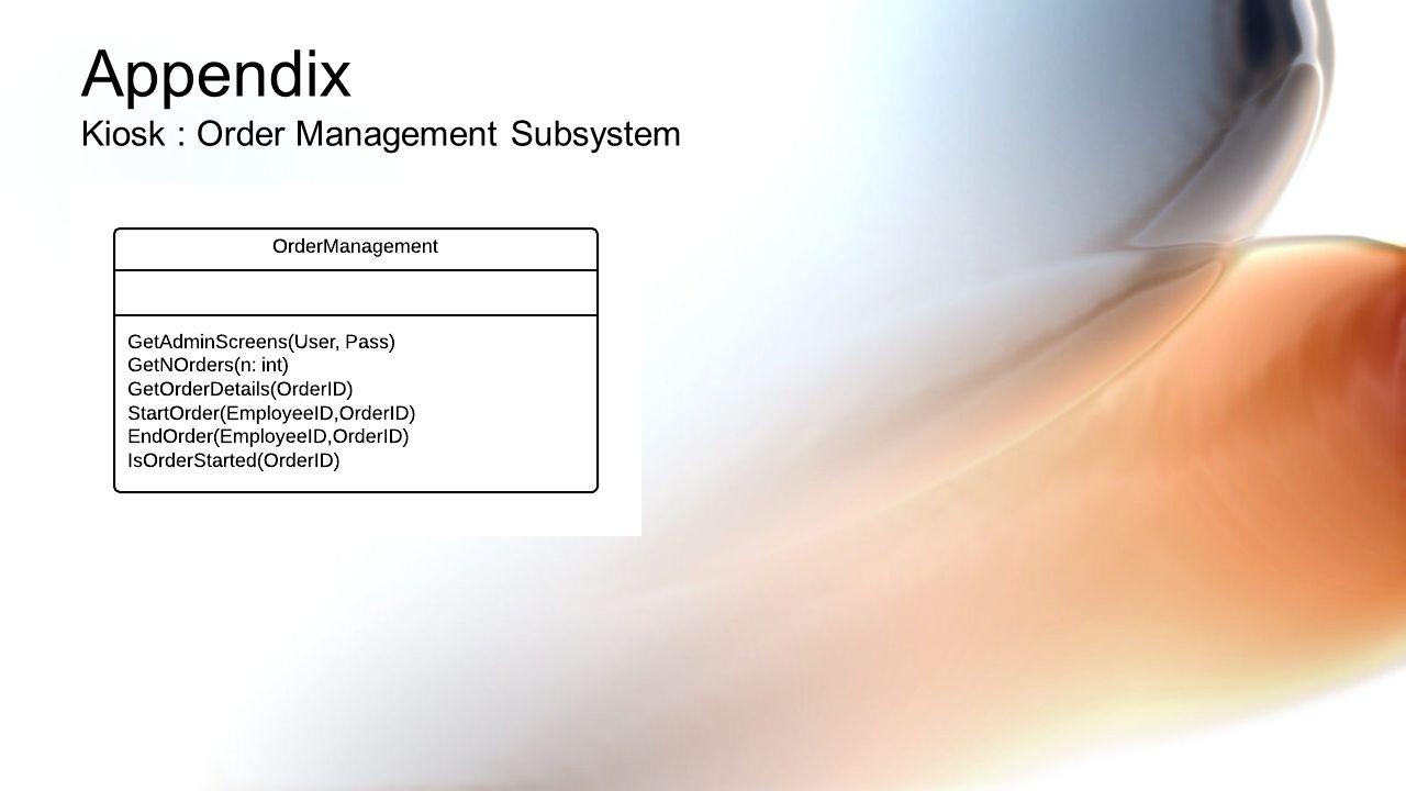 Appendix Kiosk : Order Management Subsystem