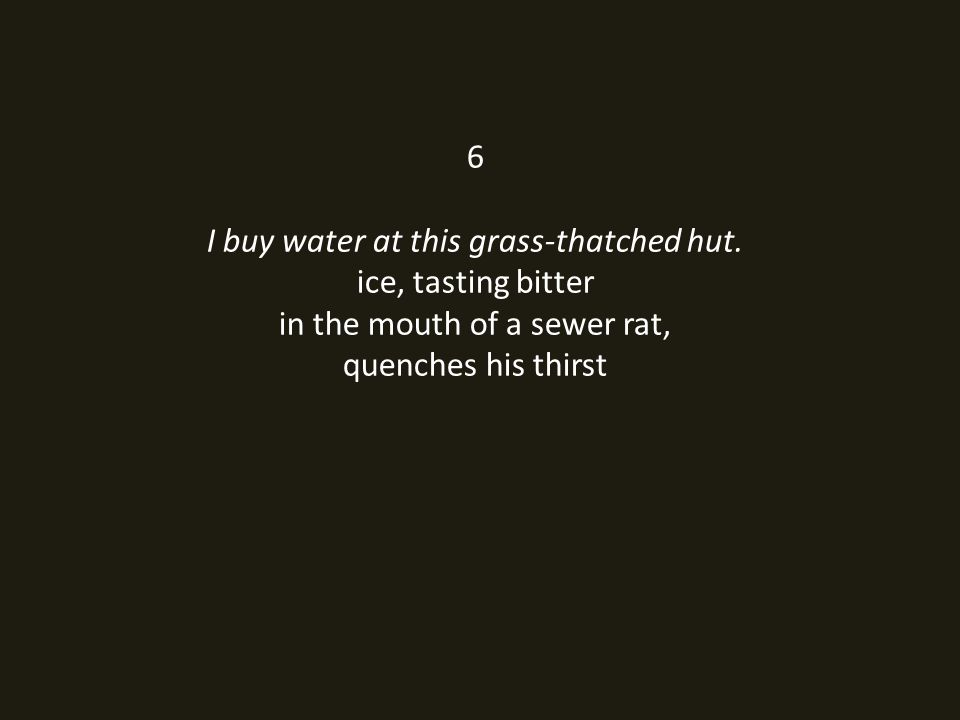 6 I buy water at this grass-thatched hut.